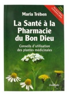 La santé à la pharmacie du Bon Dieu - Maria Treben