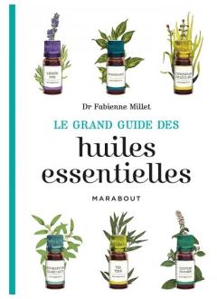 Le guide marabout des huiles essentielles - Fabienne Millet