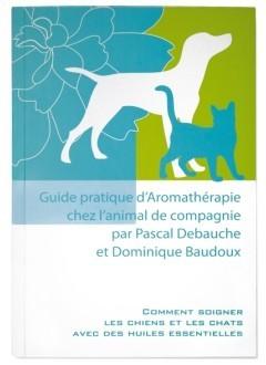 Guide d'Aromathérapie chez l'animal de compagnie