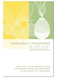 Guide pratique d'Aromathérapie : La diffusion