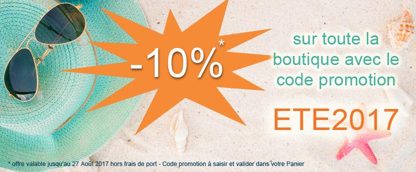 -10% sur toute la boutique en ligne avec le code promotion ETE2017 !!!
