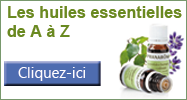 Les huiles essentielles de A à Z